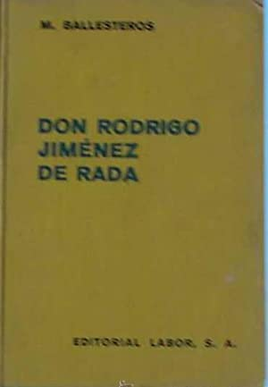 DON RODRIGO JIMENEZ DE RADA. M. BALLESTEROS. EDITORIAL LABOR, 1936.