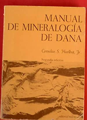 MANUAL DE MINERALOGÍA DE DANA. CORNELIUS S. HURLBUT JR. EDITORIAL REVERTE, 1981.