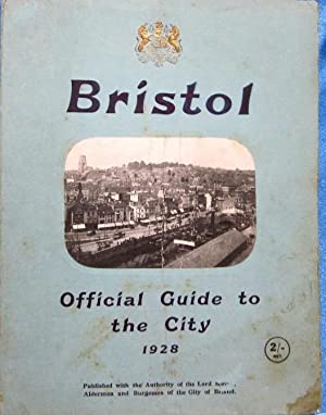 BRISTOL. OFFICIAL GUIDE TO THE CITY, 1928.