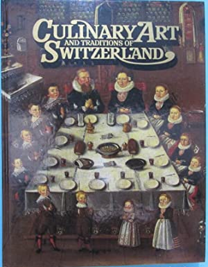 CULINARY ART AND TRADITIONS OF SWITZERLAND. ARTE CULINARIO Y TRADICIONES DE SUIZA. NESTLÉ, S/F.
