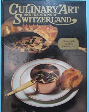 CULINARY ART AND TRADITIONS OF SWITZERLAND. ARTE CULINARIO Y TRADICIONES DE SUIZA. NESTLÉ, 1992.