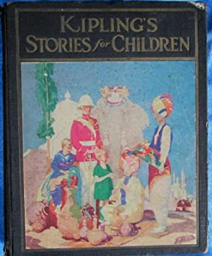 KIPLING'S STORIES FOR CHILDREN. RUDYARD KIPLING. ILLUSTRATED BY LLOYD OSBORNE. J. H. SEARS & CO 1928