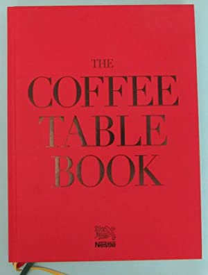THE COFFEE TABLE BOOK. EL LIBRO DE MESA DEL CAFÉ. EDITADO POR NESTLÉ EN 2015.