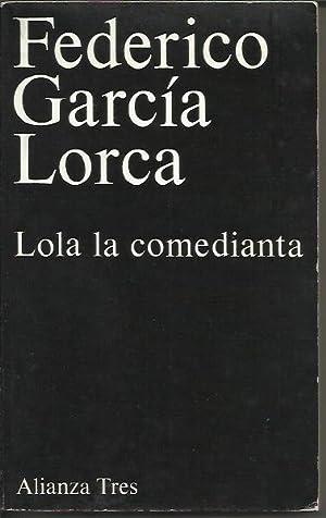 Lola La Comedianta: Garcia Lorca, Federico