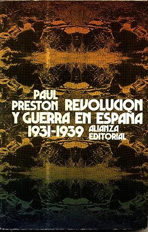Revolucion y Guerra en España 1931-1939: Preston, Paul