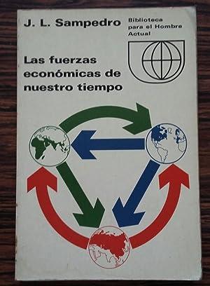 Las fuerzas economicas de nuestro tiempo: Sampedro