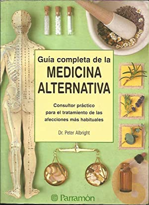 Guia Completa de la Medicina Alternativa: Dr. Peter Albright