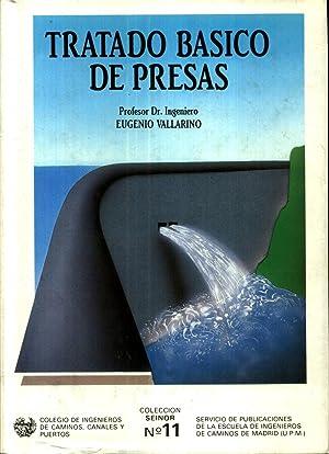 Tratado Basico de Presas: Vallarino Canovas Del Castillo, Eug