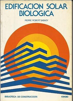 Edificacion Solar Biologica: Sabady, Pierre Robert