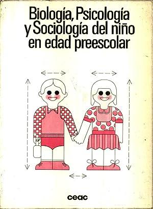 Biologia, Psicologia Y Sociologia Del Nino En Edad Preescolar: Garcia Manzano, Emilia;Sarramona, ...
