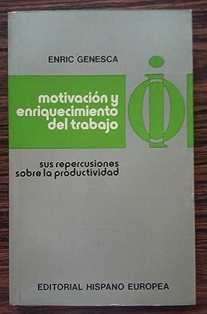 Motivacion Y Enriquecimiento Del Trabajo: Sus Repercusiones: Genesca Garrigosa, Enric