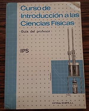 Curso de Introduccion a las Ciencias Fisicas: I.P.S