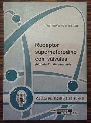 Receptor superheterodino con valvulas: VAZQUEZ DE ABARRATEGUI