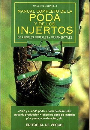 Manual Completo de la Poda y de Los injertos de Arboles frutales y ornamentales: Brunelli, Massimo