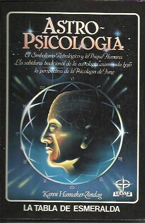 Astro-Psicologia - El Simbolismo Astrologico y la Psique Humana: Karen Hamaker-Zondag
