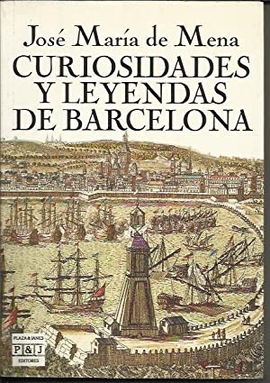 Curiosidades Y Leyendas De Barcelona: Mena, Jose Maria