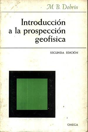 Introduccion a la Prospeccion Geofisica: Dobrin, M. B.