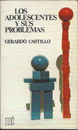 Los adolescentes y sus problemas: Castillo Gerardo