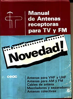 MANUAL DE ANTENAS RECEPTORAS PARA TV Y: Francisco Ruiz Vasallo