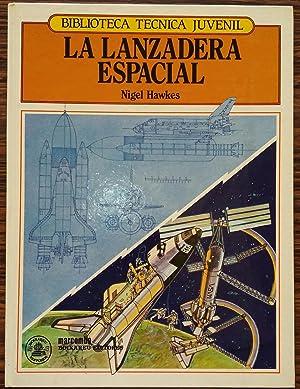 LA Lanzadera Espacial/biblioteca tecnica juvenil: Hawkes, Nigel