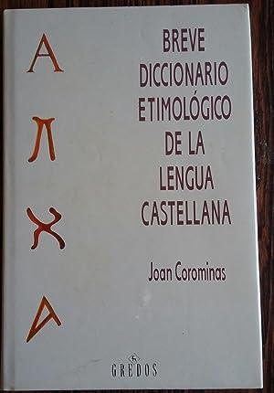 Breve Diccionario Etimologico De La Lengua Castellana/: Joan Corominas; J.