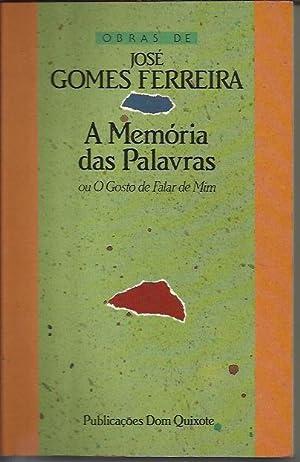 A memória das palavras ou O gosto: GOMES FERREIRA, José