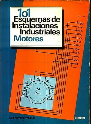 101 Esquemas de Instalaciones Industriales Motores: RAMIREZ