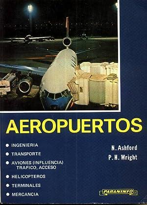 Aeropuertos Ingenieria Transp. Aviones Trafico Acceso Helicopteros Terminales: ASHFORD WRIGHT