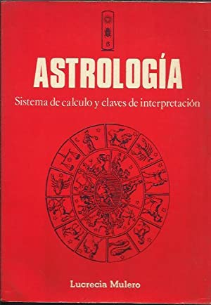 Astrologia Sistema de Calculo y Claves de Interpretacion