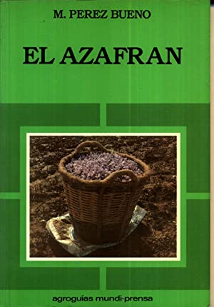 El Azafran Cultivo Enfermedades Rendimientos Industrializacion: PEREZ