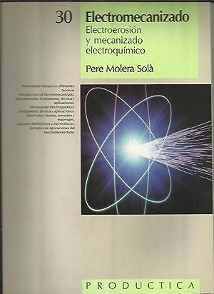 Electromecanizado Electroerosion y Mecanizado Electroquimico: MOLERA