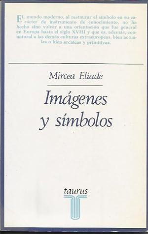 Imagenes y Simbolos Ensayos sobre el Simbolismo Magico Religioso: ELIADE