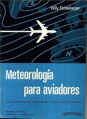 Meteorologia para Aviadores Curso para Pilotos Navegantes y Tec. de Explotacion: EICHENBERGER