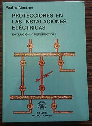 Protecciones en las Instalaciones Electricas Evolucion y: MONTANE