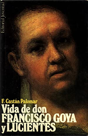 Vida de Don Francisco Goya y Lucientes: CASTAN