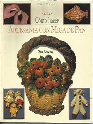 Cómo Hacer Artesania con Miga de Pan: Sue Organ