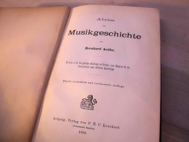 Abriss der Musikgeschichte. Mit vielen in den: Kothe, Bernhard