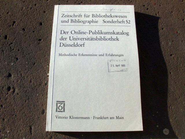 Der Online-Publikumskatalog der Universitätsbibliothek Düsseldorf. Methodische Erkenntnisse: Gattermann, Günter (Hrsg.)