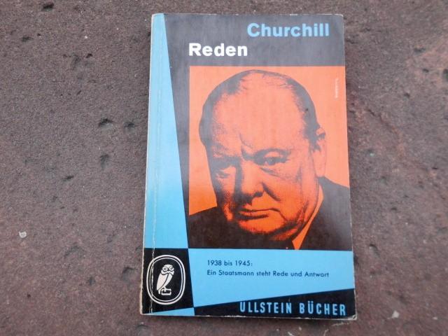 Reden 1938 - 1945. ( Ein Staatsmann: S. (Spencer-)Churchill, (Sir)
