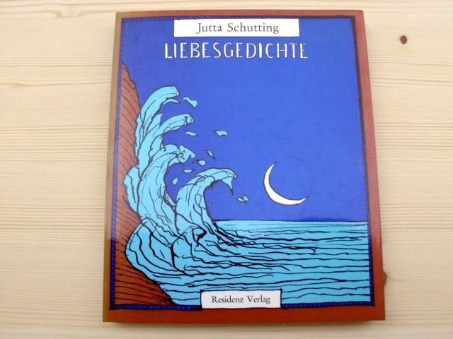 Liebesgedichte. Erstausgabe.: Schutting, Jutta (Julian)