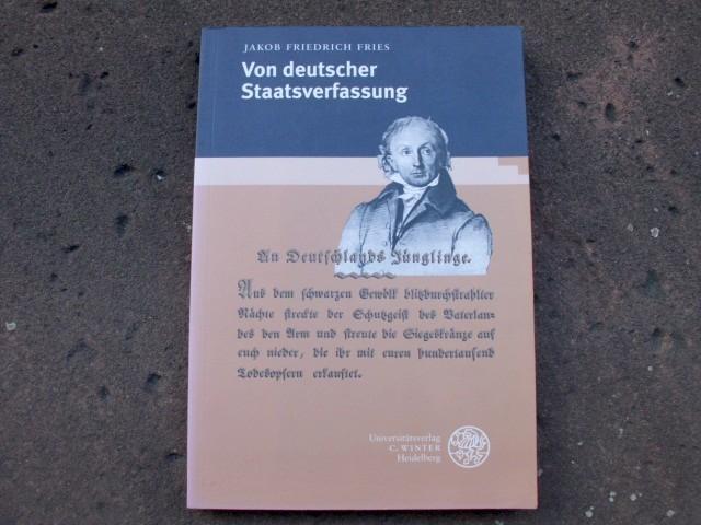 Von deutscher Staatsverfassung. Die erste Abtheilung des: Fries, Jakob Friedrich