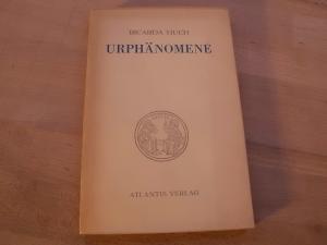 Urphänomene. Erstausgabe.: Huch, Ricarda