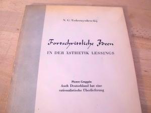 Fortschrittliche Ideen in der Ästhetik Lessings. Deutsch: Tschernyschewskij, N.(Nikolai) G.(Gawrilowitsch);