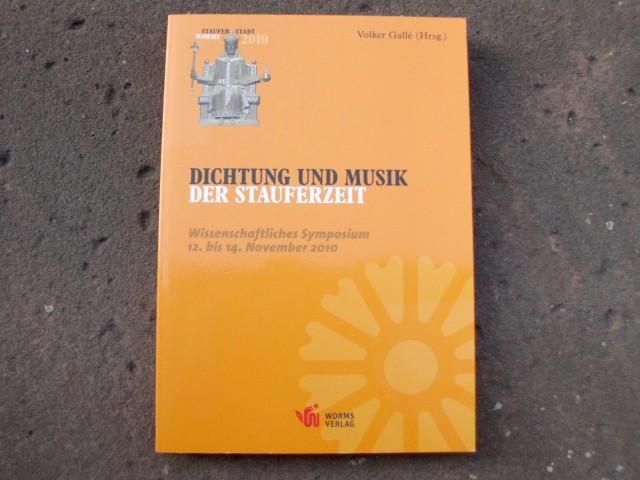 Dichtung und Musik der Stauferzeit. Wissenschaftliches Symposium: Gallè, Volker (Hrsg.);