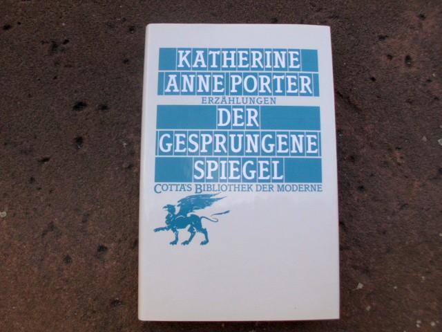 Katherine Anne Porter: Der gesprungene Spiegel - Erzählungen
