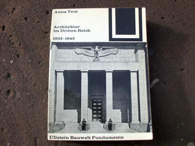 Architektur im Dritten Reich 1933-1945. Mit 55: Teut, Anna