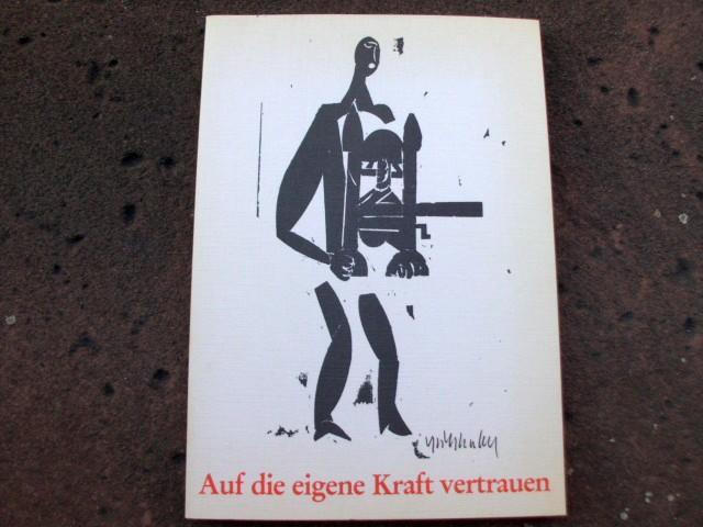 Auf die eigene Kraft vertrauen. Festschrift zum 60. Geburtstag von Leonhard Mahlein. Mit einem Vorwort der Herausgeber und Deckelbildern von HAP Grieshaber und Guido Zingerl.