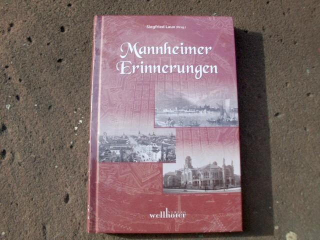 Mannheimer Erinnerungen. Herausgegeben von Siegfried Laux. Mit zahlreichen Schwarzweißabbildungen im Text. Erstausgabe. - Laux, Siegfried (Hrsg.)