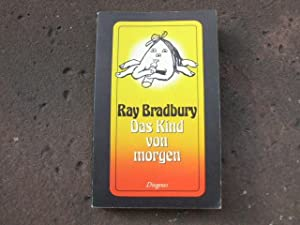 """Das Kind von morgen. """"I Sing the: Bradbury, Ray"""