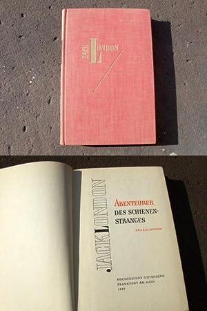 Abenteurer des Schienenstranges. Erzählungen. Übersetzung von Erwin: London, Jack (d.i.